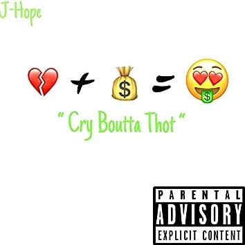 Cry Boutta Thot