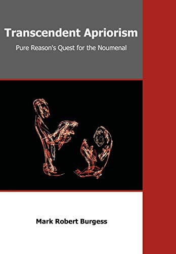 Transcendent Apriorism: Pure Reason's Quest for the Noumenal