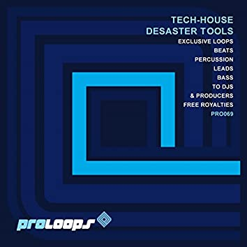 Tech House Desaster Tools