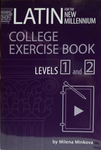Latin for the New Millennium: College Exercise Book Levels 1 and 2 (English and Latin Edition)