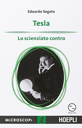 Tesla. Lo scienziato contro