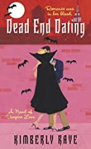Dead End Dating: A Novel of Vampire Love