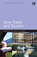 Slow Travel and Tourism (Tourism, Environment and Development Series)
