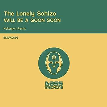 Will Be A Goon Soon (Hektagon Remix)