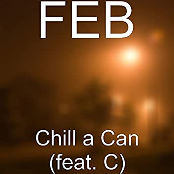 Chill a Can (feat. C)