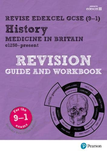 Revise Edexcel GCSE (9-1) History Medicine in Britain Revision Guide and Workbook: with free online edition (Revise Edexcel GCSE History 16)