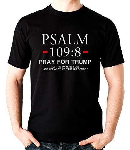 Psalm 1098 Pray for Trump Anti Trump Christian T-Shirt