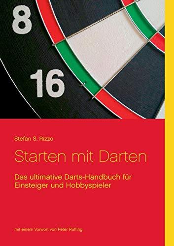 Starten mit Darten: Das ultimative Darts-Handbuch für Einsteiger und Hobbyspieler