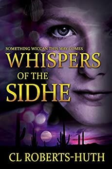 Whispers of the Sidhe: A Gripping Supernatural Thriller (Zoë Delante Thrillers Book 3) by [C.L. Roberts-Huth, Darren Todd]