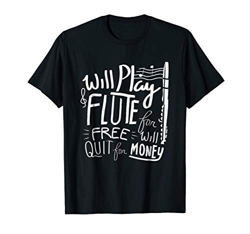 Funny Flute Shirt Flute Gift Will Play Flute For Free