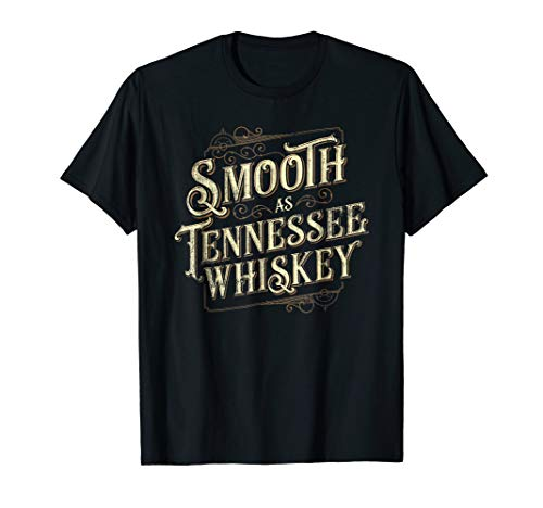 Smooth As Tennessee Whiskey Country T-Shirt