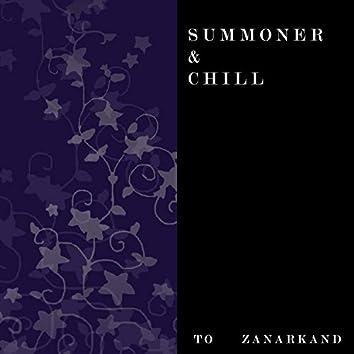 Summoner & Chill (To Zanarkand)