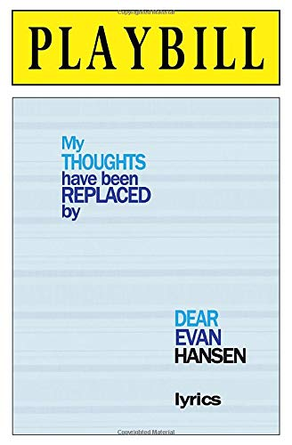 PLAYBILL: My Thoughts have been Replaced by Dear Evan Hansen Lyrics: Blank Journal and Musical Theater Quote