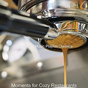 Moments for Cozy Restaurants