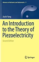 An Introduction to the Theory of Piezoelectricity (Advances in Mechanics and Mathematics (9))