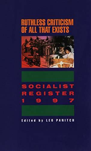 Ruthless Criticism of All That Exists: Socialist Register, 1997