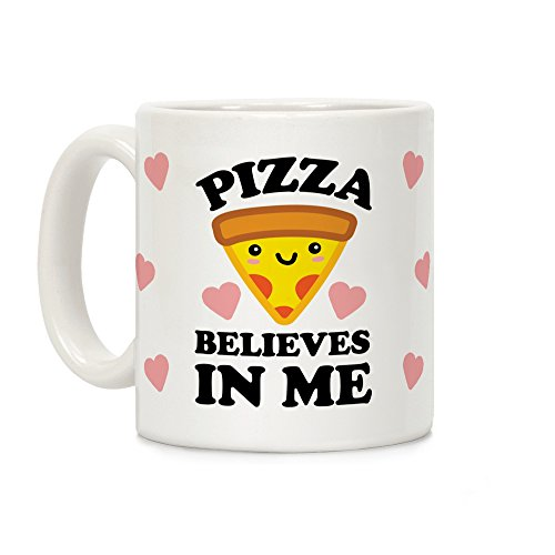 LookHUMAN Pizza Believes In Me White 11 Ounce Ceramic Coffee Mug