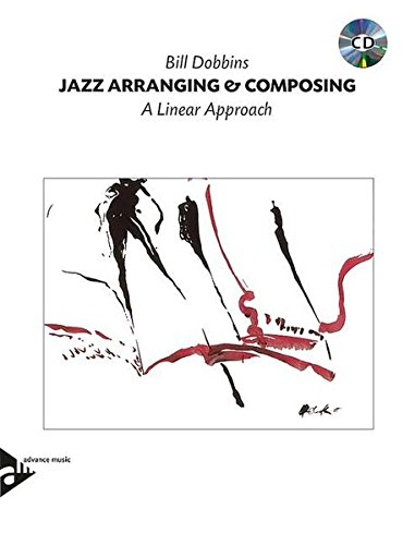 Jazz Arranging and Composing : A Linear Approach