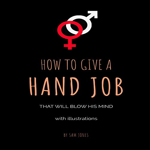 How to Give a Hand Job That Will Blow His Mind audiobook cover art