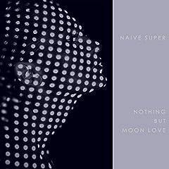 Naive Super「Nothing But Moon Love」の歌詞を収録したCDジャケット画像