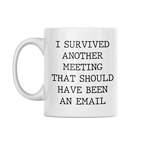Lustige Kaffeetasse – I Survived Another Meeting That Should Have Been An Email – Diese lustigen Tassen sind perfekt für jede lustige Kaffeetassen-Kollektion oder ein tolles Geschenk