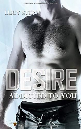 Desire: Addicted To You (Harvard Reihe,...