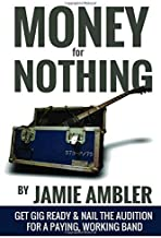 Money for Nothing: The beginner's guide to making money from playing at weddings, parties, and bars. (Musician's Toolbox)