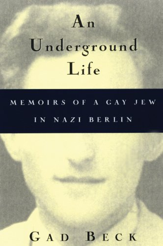 An Underground Life: Memoirs of a Gay Jew in Nazi Berlin (Living Out: Gay and Lesbian Autobiog)