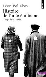 Histoire de l'antisémitisme, tome 2, l'âge de la science de Léon Poliakov