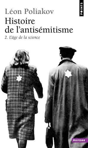 Histoire de l'antisémitisme, tome 2, l'âge de la science