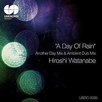 A Day Of Rain(Another Day Mix & Ambient Dub Mix)