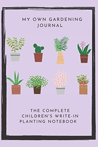 Gardening Journal for Children: Kid's Planting Notebook Planner and Log Book for Taking Care of Plants: 75-Page Plant List Notebook Planting Planner Gift for Boys or Girls