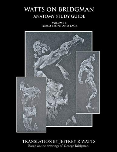Compare Textbook Prices for Watts On Bridgman: Torso Front and Back  ISBN 9780990373513 by Watts, Jeffrey R