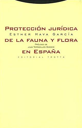 Protección jurídica de la fauna y flora en España (Estructuras y Procesos. Derecho)