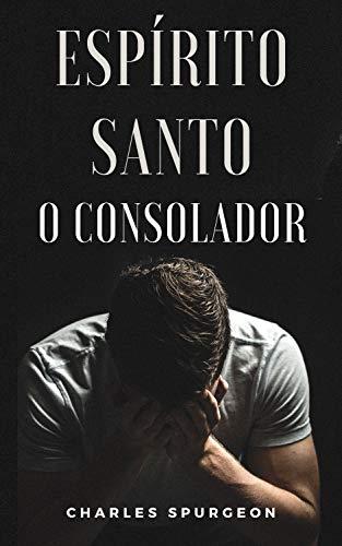 Espírito Santo - O Consolador (Portuguese Edition)