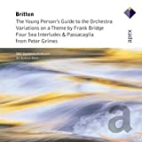 Britten: Young Persons Guide to the Orchestra, Variations on a Theme by Frank Bridge, Four Sea Interludes and Passacaglia