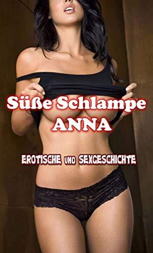 Süße Schlampe Anna (Sexgeschichte ab 18 Unzensiert
