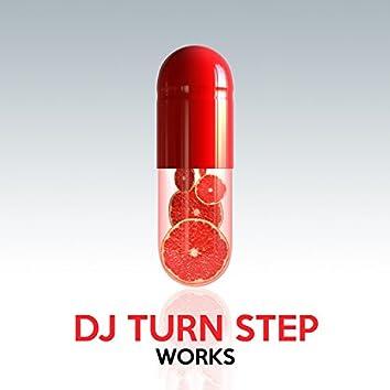 DJ Turn Step Works