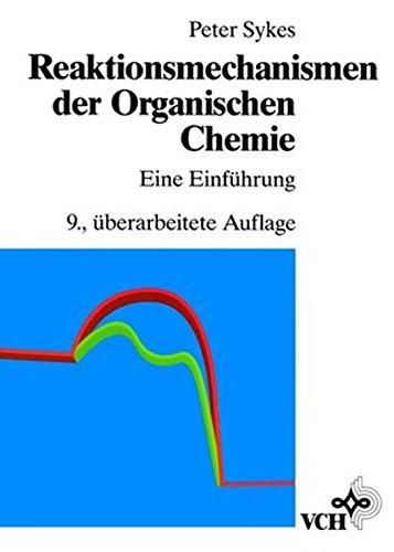 Reaktionsmechanismen der Organischen Chemie. Eine Einführung