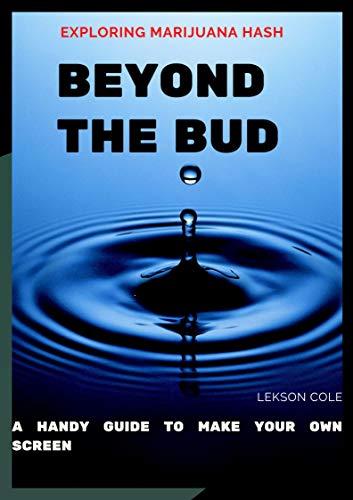 Exploring Marijuana Hash Beyond The Bud (English Edition)