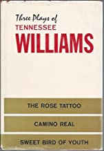 Three Plays Of Tennessee Williams - The Rose Tattoo; Camino Real; Sweet Bird Of Youth