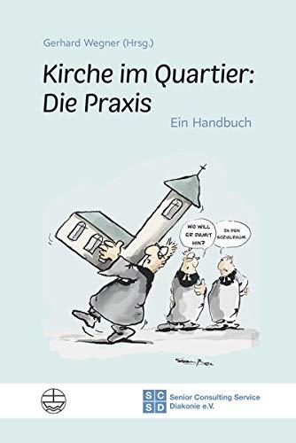 Kirche im Quartier: Die Praxis: Ein Handbuch