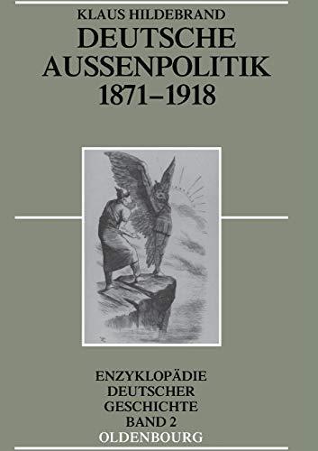 Deutsche Außenpolitik 1871-1918 (Enzyklopädie deutscher Geschichte, Band 2)
