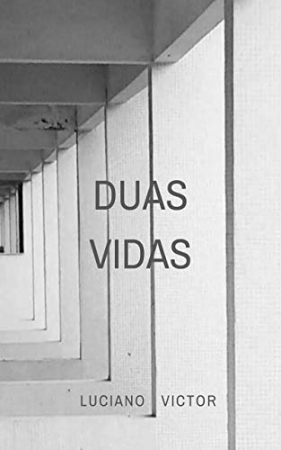 Duas vidas por [Luciano Victor]