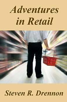 Adventures in Retail by [Steven R. Drennon]
