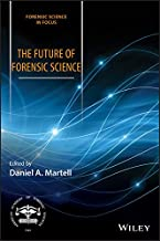The Future of Forensic Science (Forensic Science in Focus)