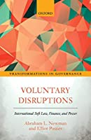 Voluntary Disruptions: International Soft Law, Finance, and Power (Transformations in Governance)