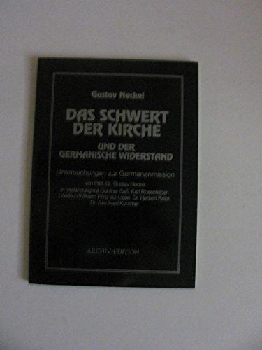 Das Schwert der Kirche und der germanische Widerstand (Untersuchungen zur Germanenmission)