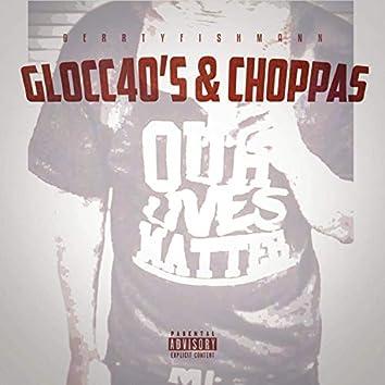 Glocc40's & Choppas
