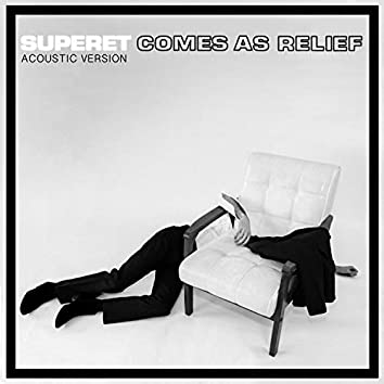 Comes as Relief (Acoustic Version)